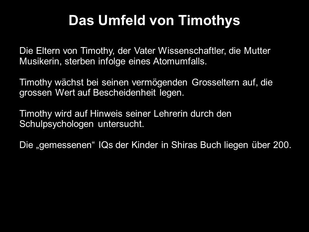 Das Umfeld von Timothys