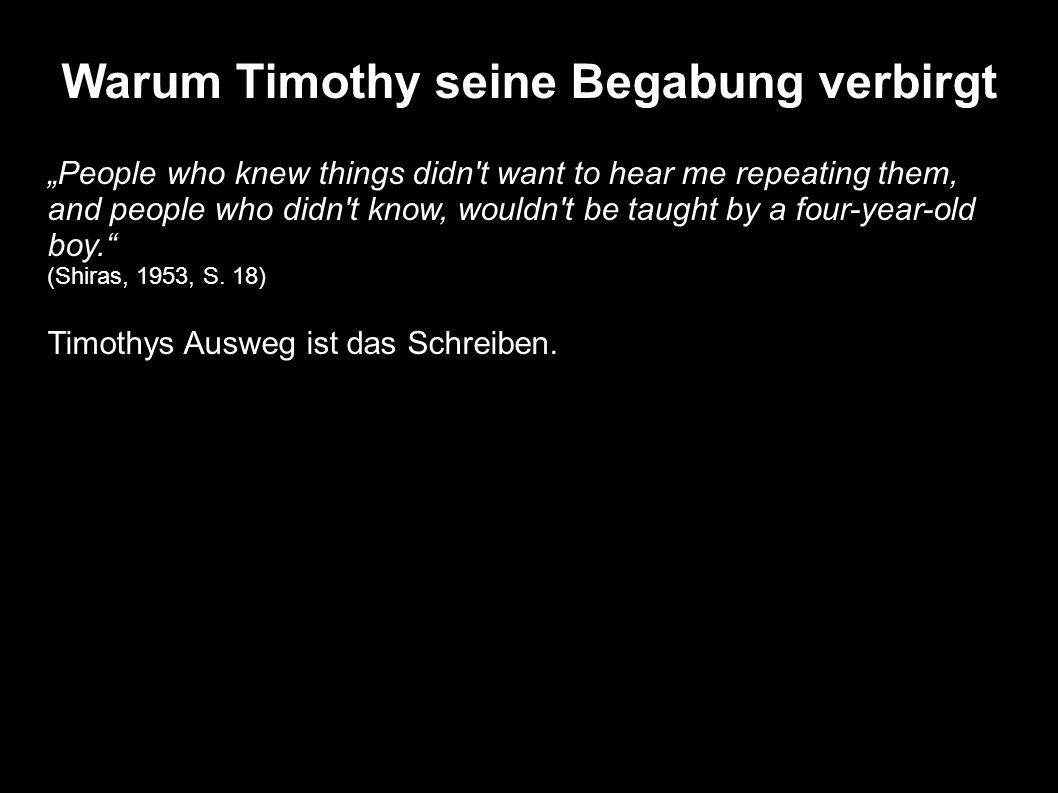 Warum Timothy seine Begabung verbirgt