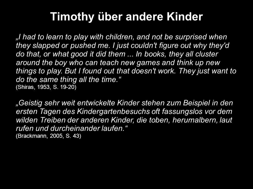 Timothy über andere Kinder