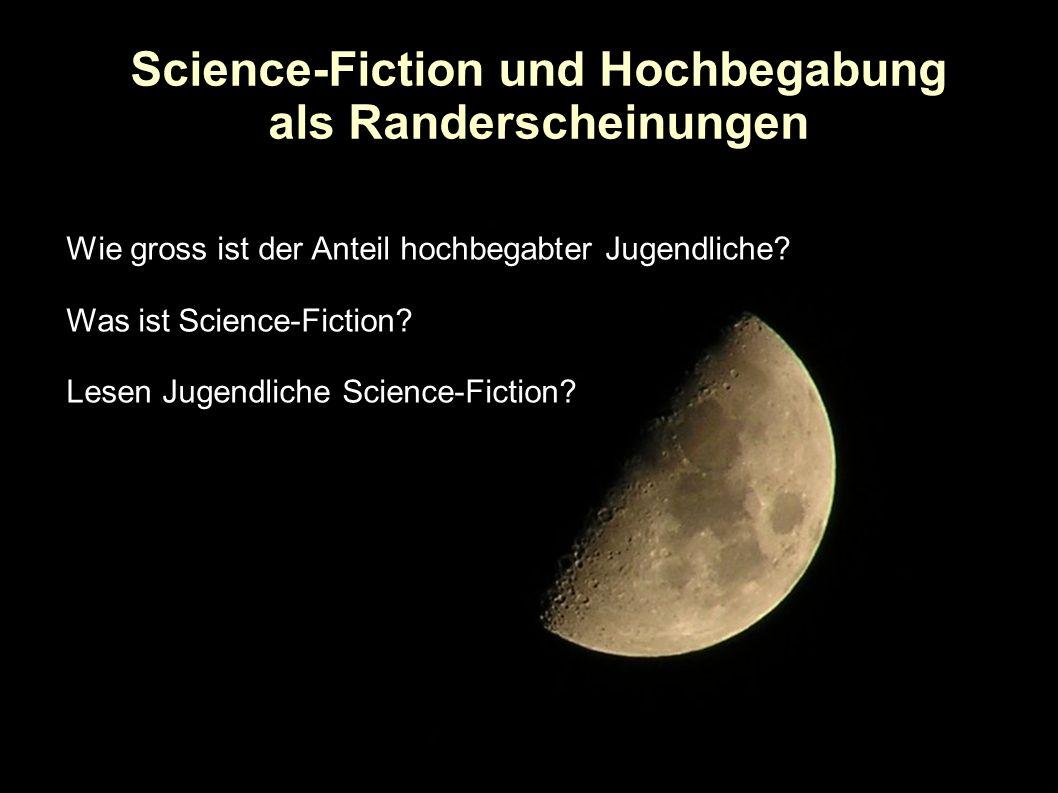 Science-Fiction und Hochbegabung als Randerscheinungen