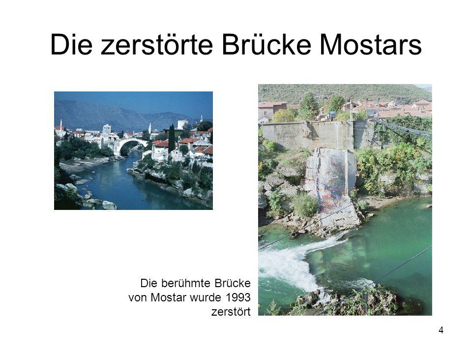 Die zerstörte Brücke Mostars