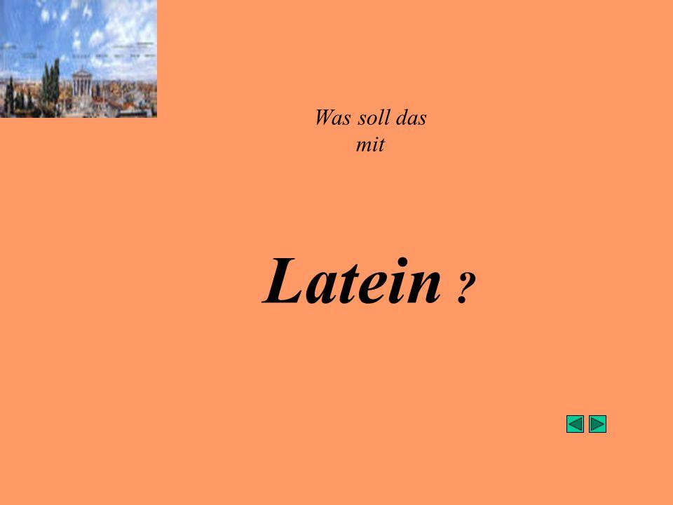 Was soll das mit Latein