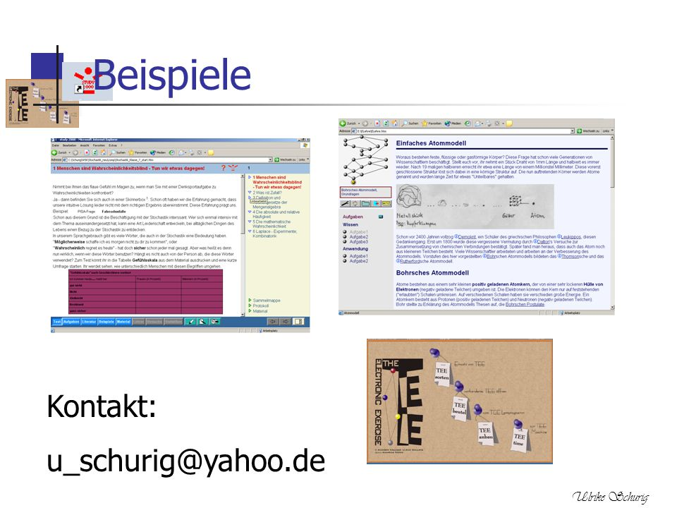 Beispiele Kontakt: u_schurig@yahoo.de Ulrike Schurig