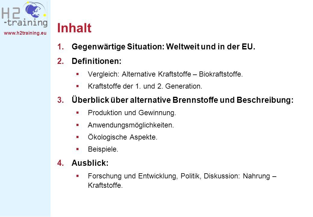 Inhalt Gegenwärtige Situation: Weltweit und in der EU. Definitionen: