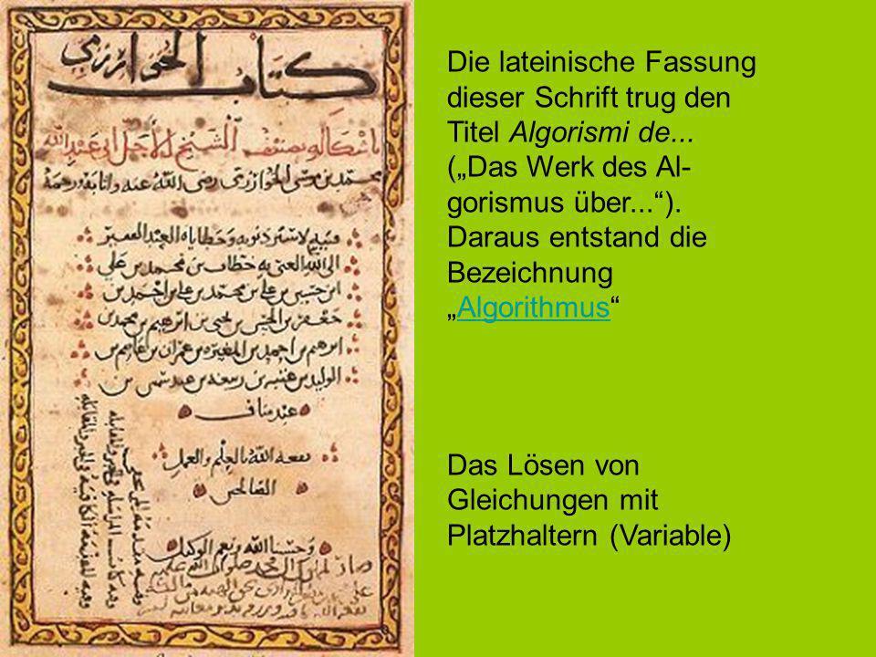 Die lateinische Fassung dieser Schrift trug den Titel Algorismi de