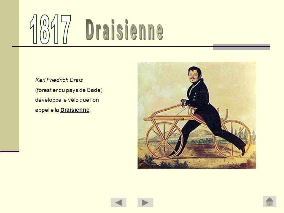 1817 Draisienne Karl Friedrich Drais (forestier du pays de Bade)