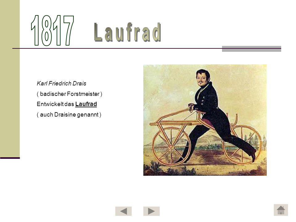 1817 Laufrad Karl Friedrich Drais ( badischer Forstmeister )