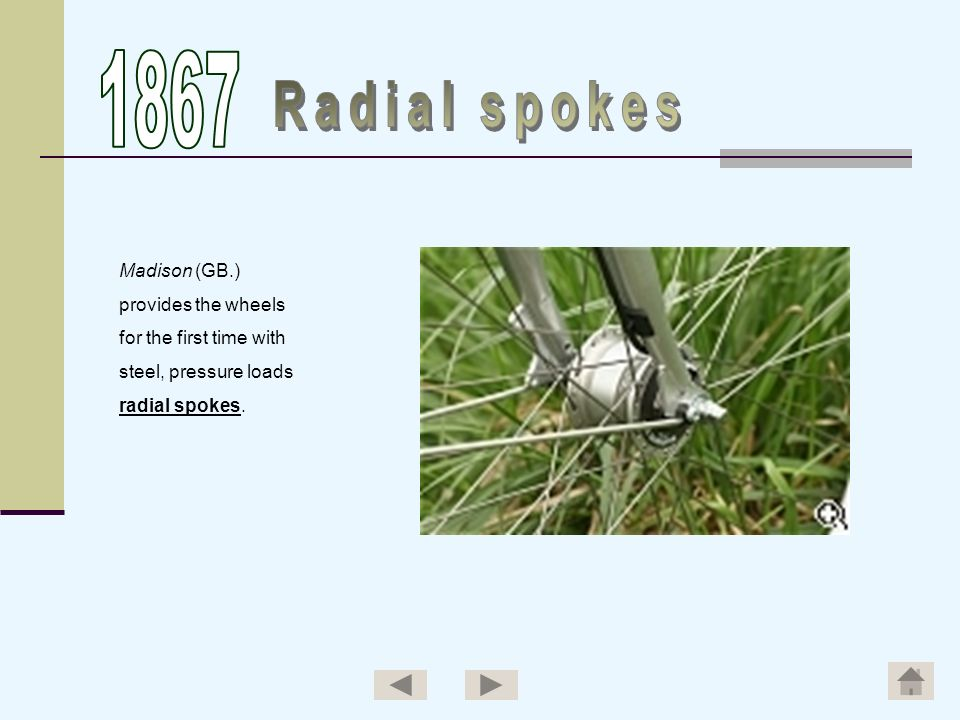 1867 Radial spokes Madison (GB.) provides the wheels