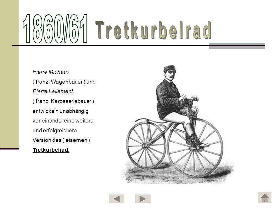 1860/61 Tretkurbelrad Pierre Michaux ( franz. Wagenbauer ) und