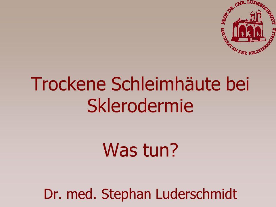 Trockene Schleimhäute bei Sklerodermie Was tun. Dr. med