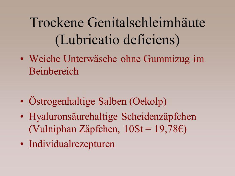 Trockene Genitalschleimhäute (Lubricatio deficiens)