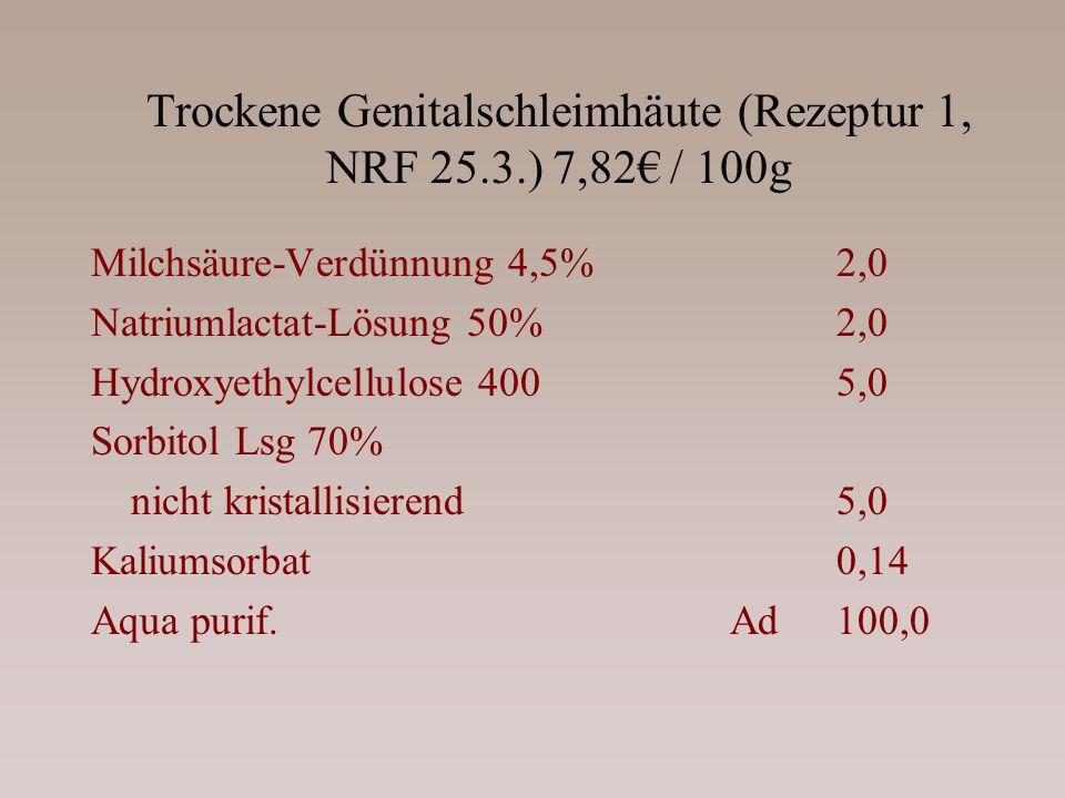 Trockene Genitalschleimhäute (Rezeptur 1, NRF 25.3.) 7,82€ / 100g