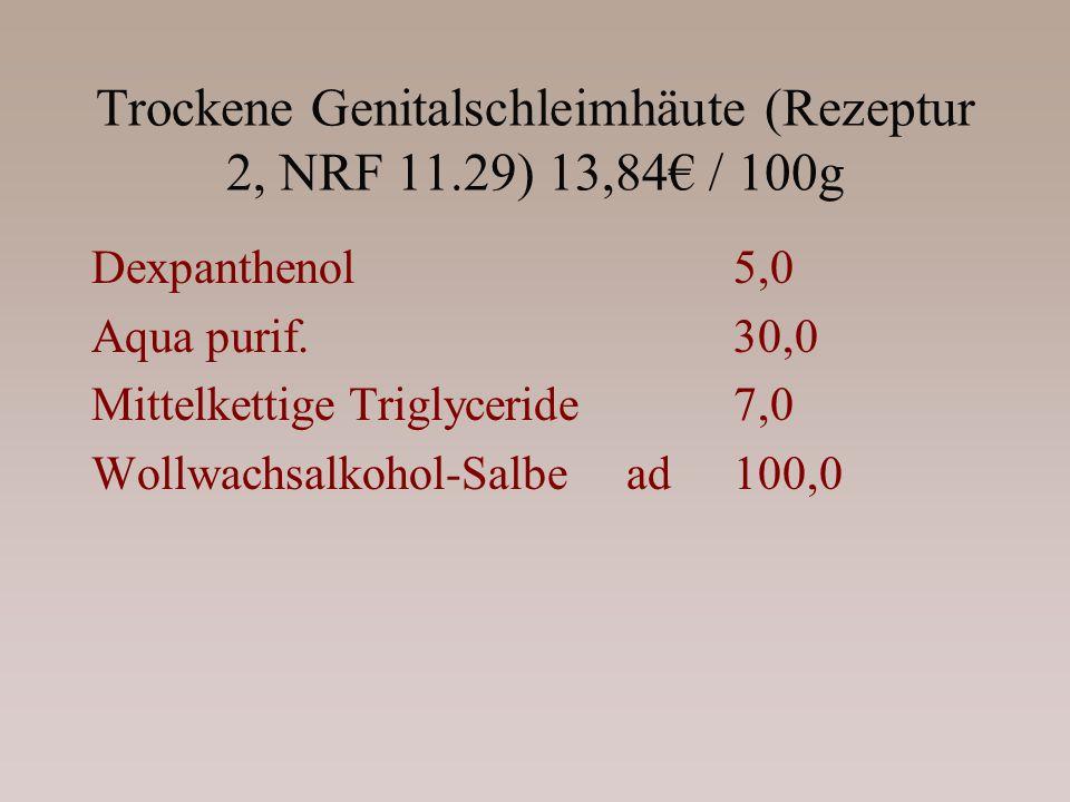 Trockene Genitalschleimhäute (Rezeptur 2, NRF 11.29) 13,84€ / 100g