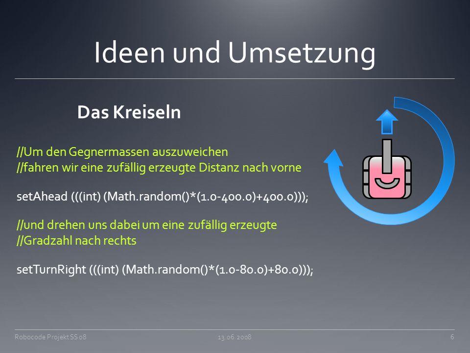 Ideen und Umsetzung Das Kreiseln //Um den Gegnermassen auszuweichen