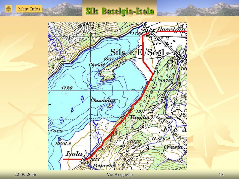 Sils Baselgia-Isola Menu Infos 22.09.2006 Via Bregaglia