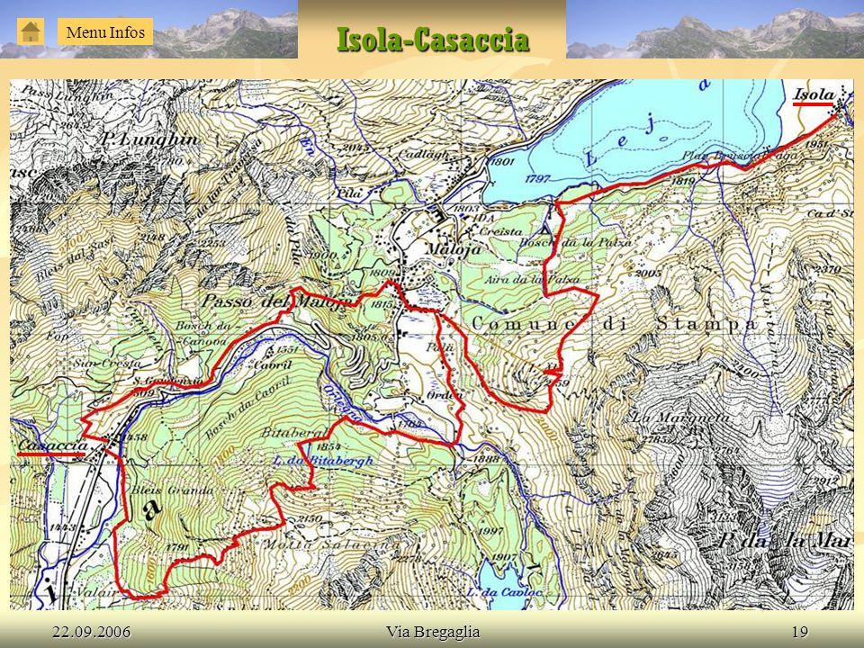 Isola-Casaccia Menu Infos 22.09.2006 Via Bregaglia