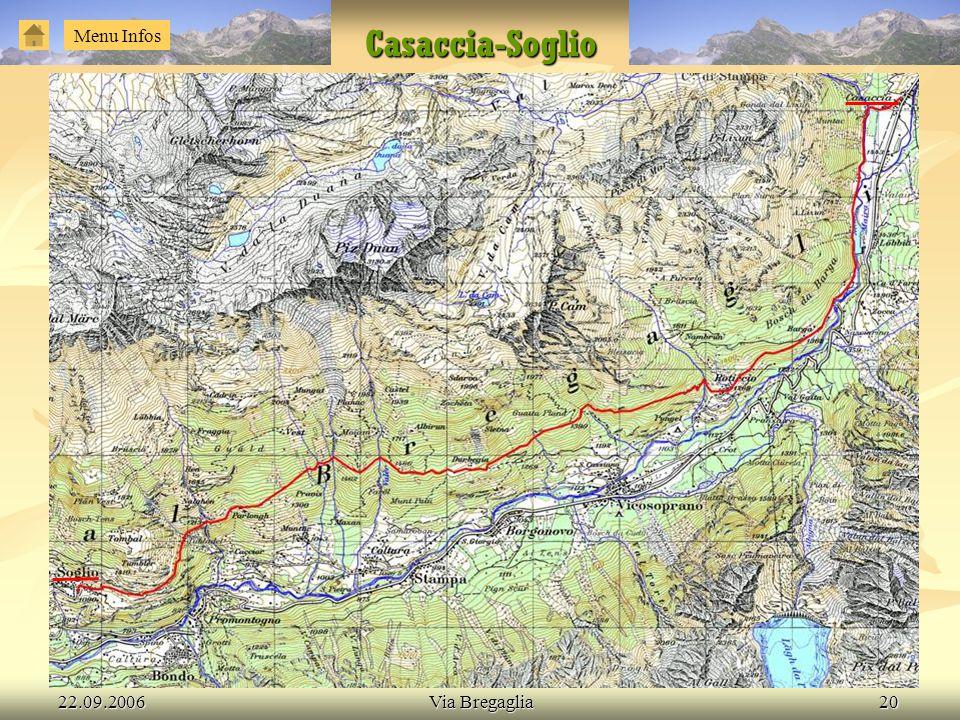 Casaccia-Soglio Menu Infos 22.09.2006 Via Bregaglia