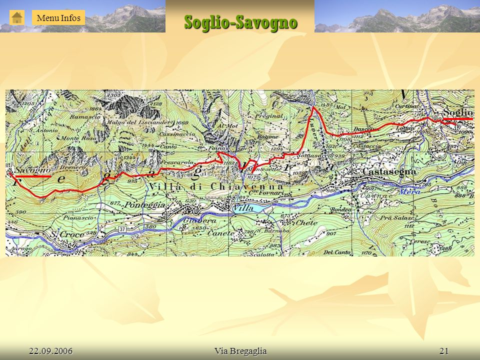 Soglio-Savogno Menu Infos 22.09.2006 Via Bregaglia