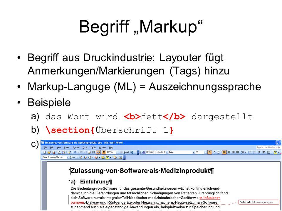 """Begriff """"Markup Begriff aus Druckindustrie: Layouter fügt Anmerkungen/Markierungen (Tags) hinzu. Markup-Languge (ML) = Auszeichnungssprache."""