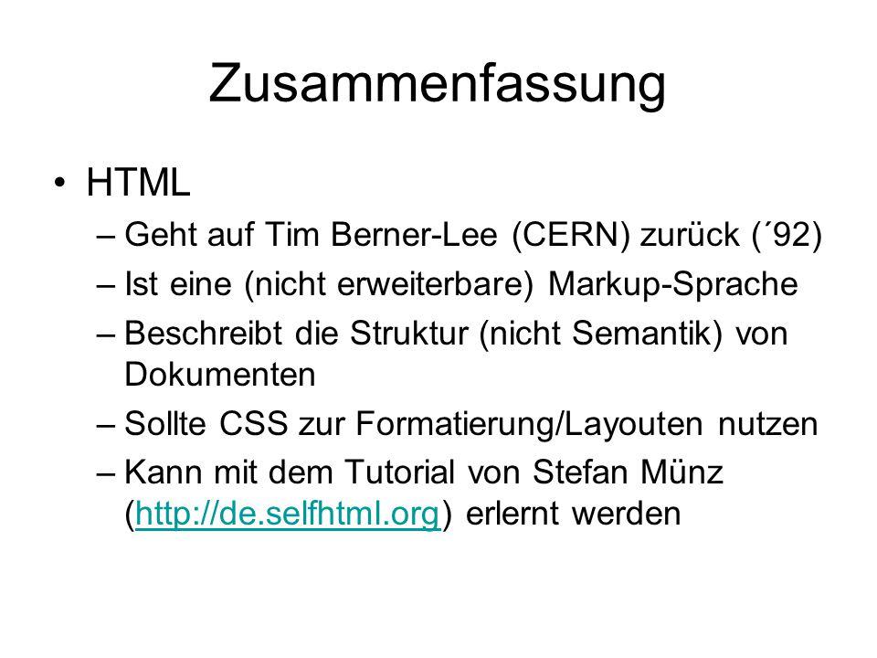 Zusammenfassung HTML Geht auf Tim Berner-Lee (CERN) zurück (´92)