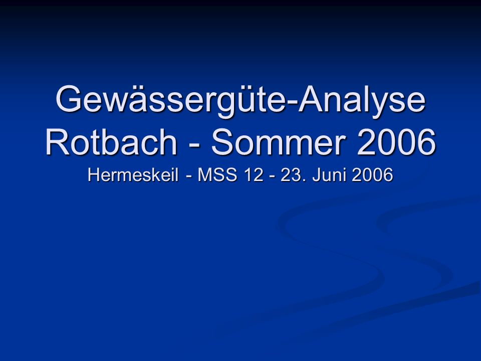 Gewässergüte-Analyse Rotbach - Sommer 2006 Hermeskeil - MSS 12 - 23