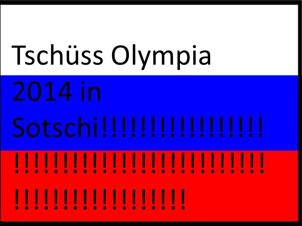 Tschüss Olympia 2014 in Sotschi!!!!!!!!!!!!!!!!!!!!!!!!!!!!!!!!!!!!!!!!!!!!!!!!!!!!!!!!!!!!!