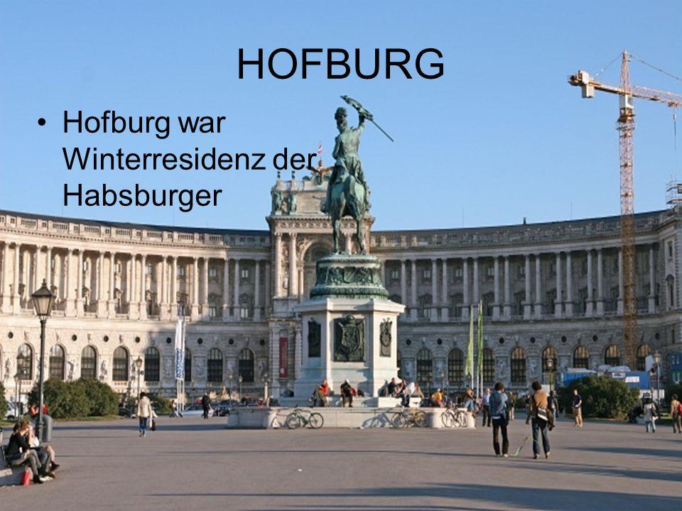 HOFBURG Hofburg war Winterresidenz der Habsburger