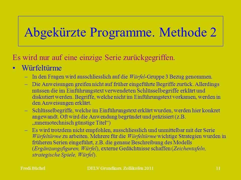 Abgekürzte Programme. Methode 2