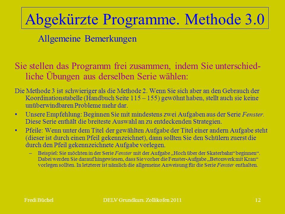 Abgekürzte Programme. Methode 3.0