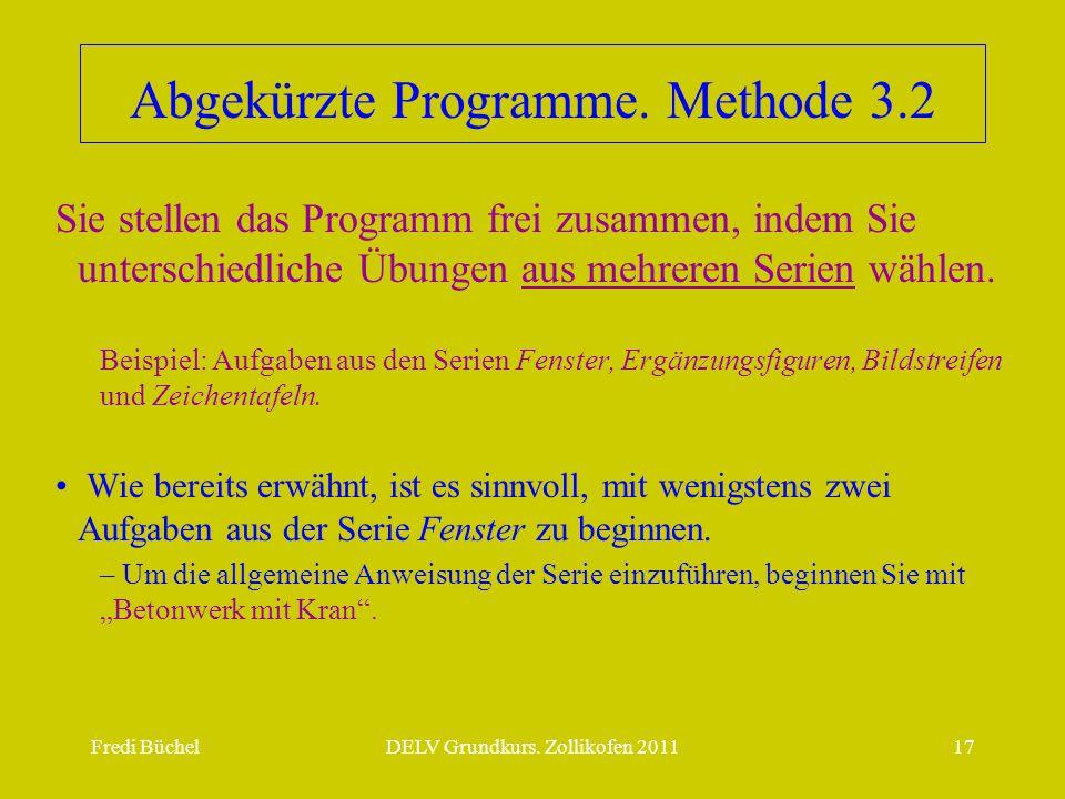 Abgekürzte Programme. Methode 3.2