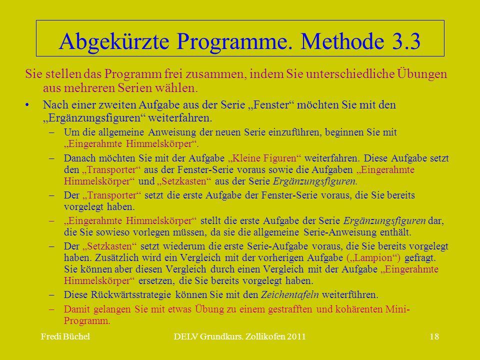 Abgekürzte Programme. Methode 3.3