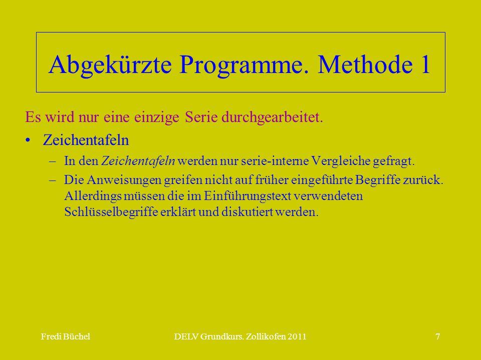Abgekürzte Programme. Methode 1
