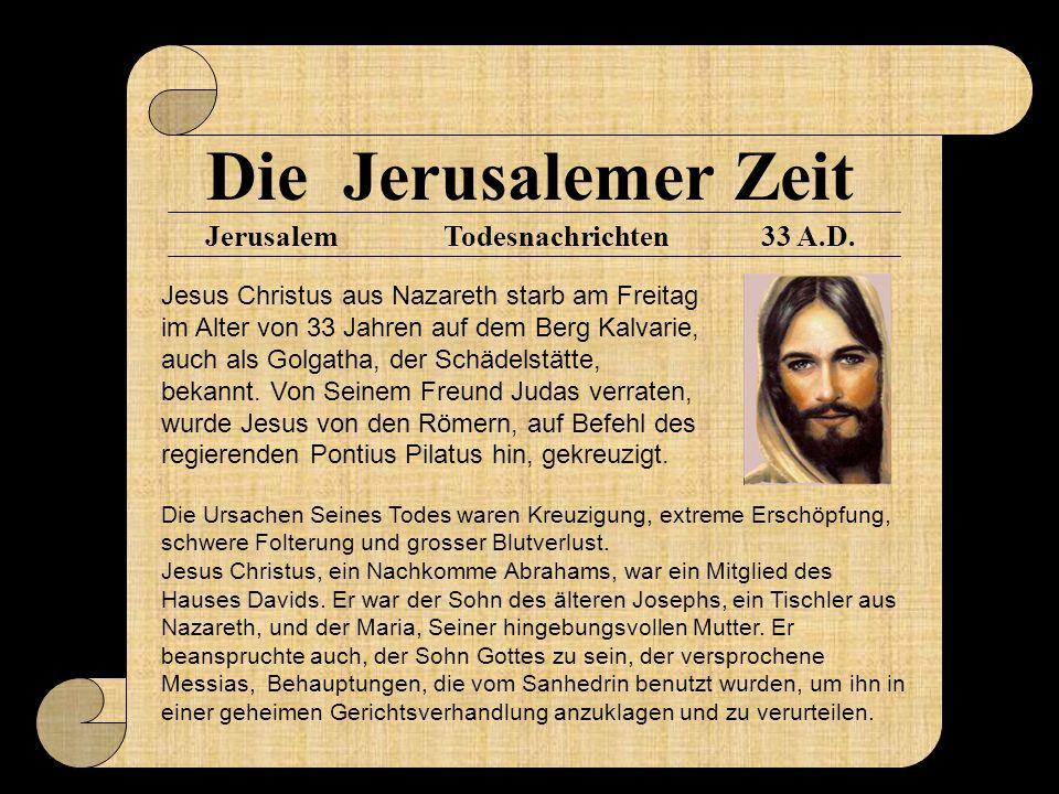 Die Jerusalemer Zeit Jerusalem Todesnachrichten 33 A.D.