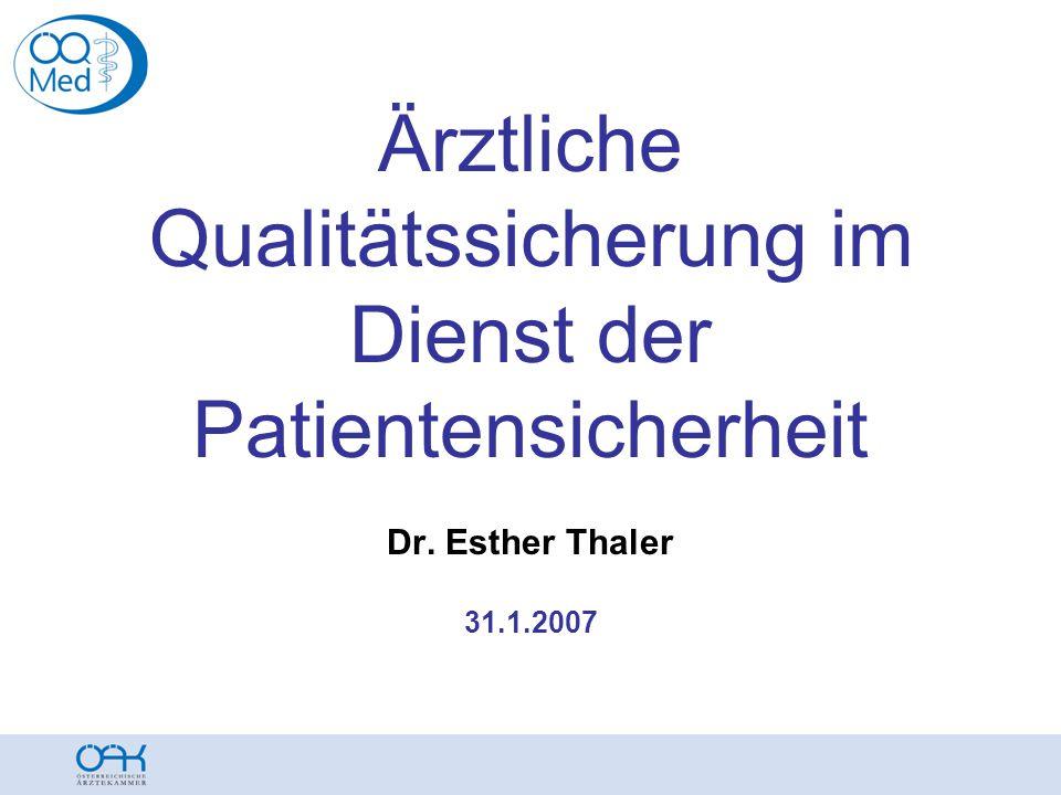 Ärztliche Qualitätssicherung im Dienst der Patientensicherheit