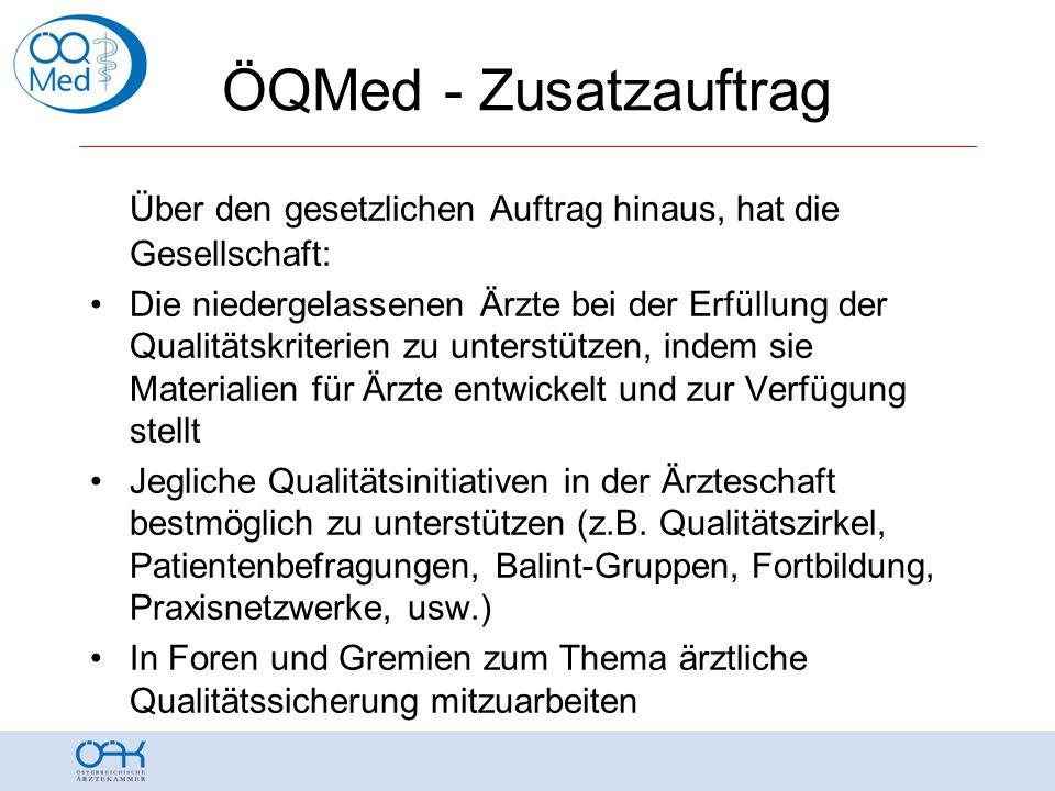 ÖQMed - Zusatzauftrag Über den gesetzlichen Auftrag hinaus, hat die Gesellschaft: