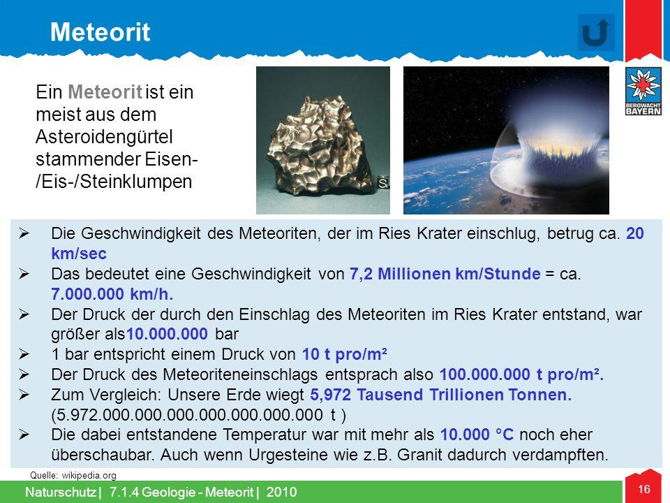 Meteorit Ein Meteorit ist ein meist aus dem Asteroidengürtel stammender Eisen- /Eis-/Steinklumpen.