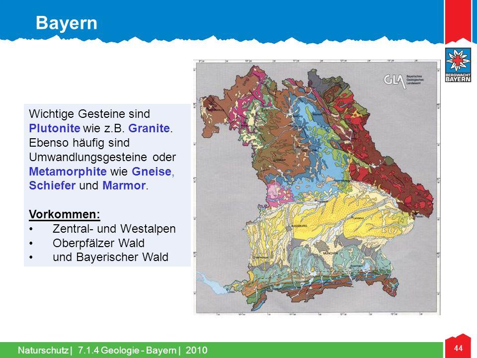 Bayern Wichtige Gesteine sind Plutonite wie z.B. Granite.