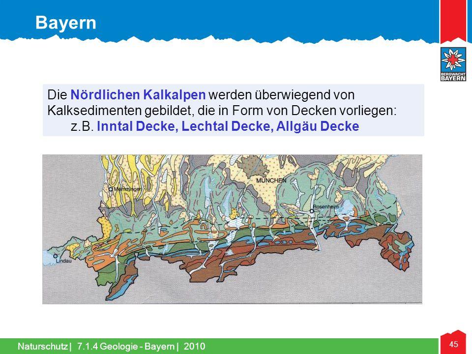 Bayern Die Nördlichen Kalkalpen werden überwiegend von Kalksedimenten gebildet, die in Form von Decken vorliegen: