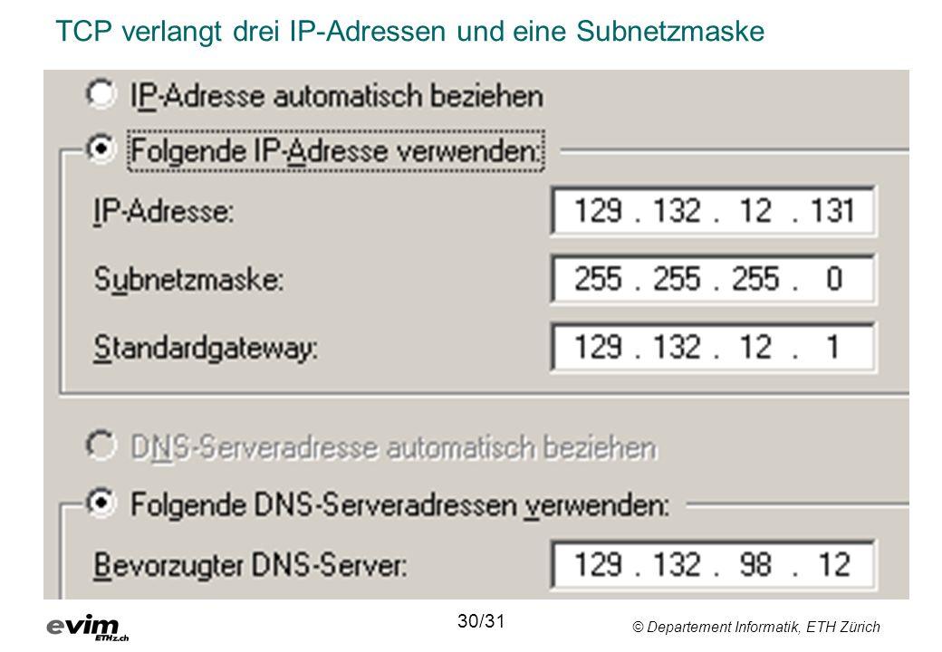 TCP verlangt drei IP-Adressen und eine Subnetzmaske