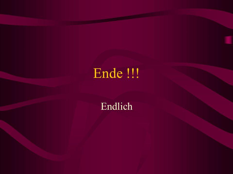 Ende !!! Endlich