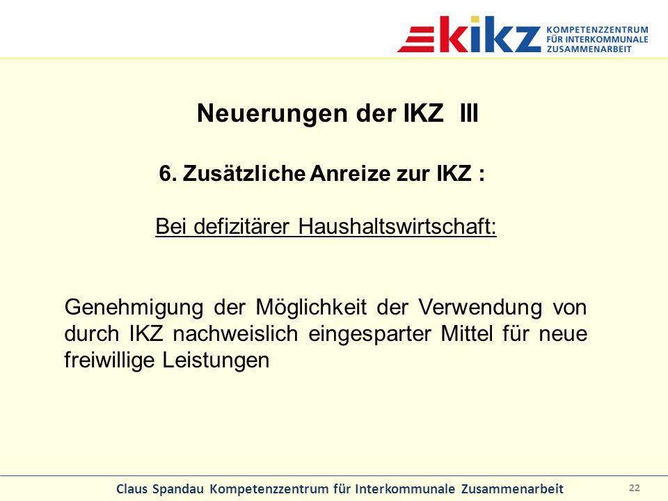 6. Zusätzliche Anreize zur IKZ : Bei defizitärer Haushaltswirtschaft: