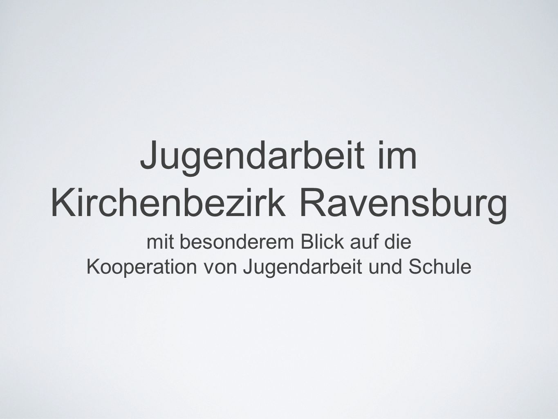 Jugendarbeit im Kirchenbezirk Ravensburg