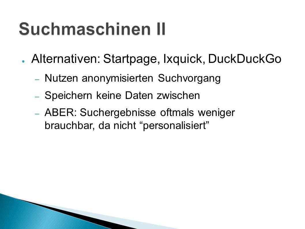 Suchmaschinen II Alternativen: Startpage, Ixquick, DuckDuckGo