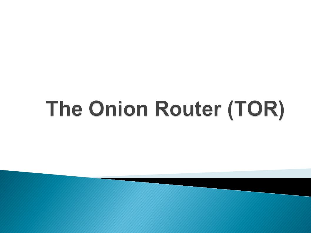 The Onion Router (TOR)