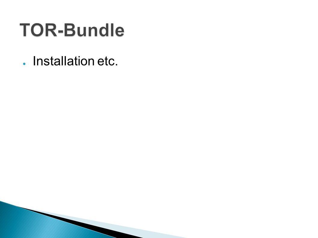 TOR-Bundle Installation etc.