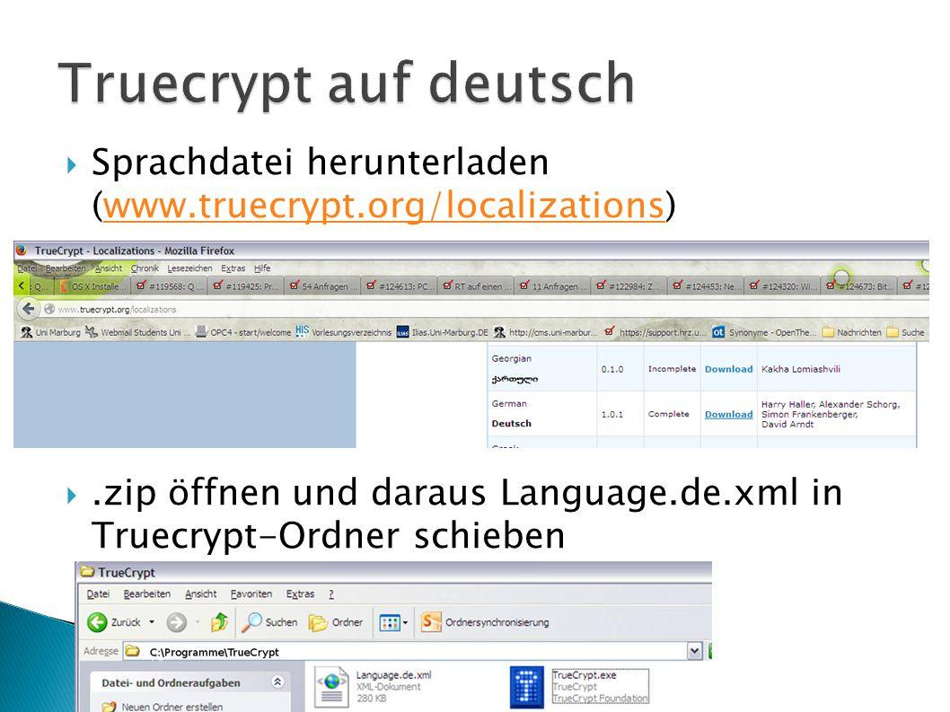 Truecrypt auf deutsch Sprachdatei herunterladen (www.truecrypt.org/localizations)