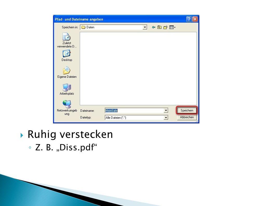 """Ruhig verstecken Z. B. """"Diss.pdf"""