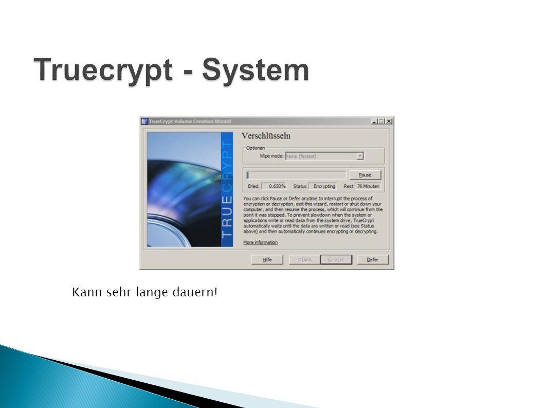 Truecrypt - System Kann sehr lange dauern!