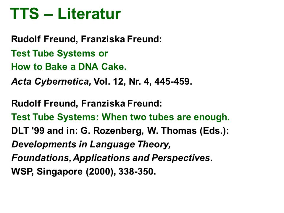 TTS – Literatur Rudolf Freund, Franziska Freund: Test Tube Systems or