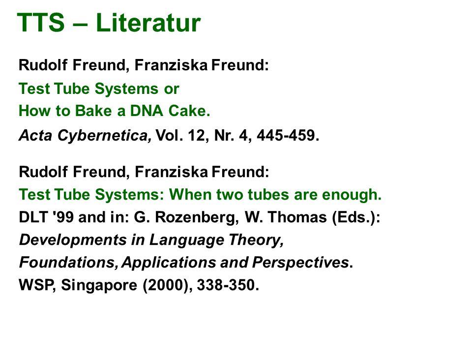 TTS – Literatur Rudolf Freund, Franziska Freund: Test Tube Systems or